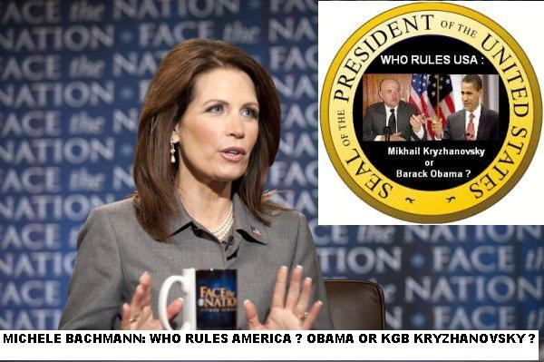 Funny pictures : Michelle Bachmann: WHO RULES USA – OBAMA OR KGB MIKHAIL KRYZHANOVSKY ?!""