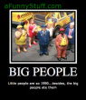 Funny pictures : Big People